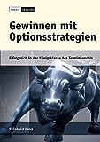 Gewinnen mit Optionsstrategien: Erfolgreich in der Königsklasse des Terminhandels. Mit Optionssimulator auf CD-ROM