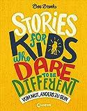 Stories for Kids Who Dare to be Different - Vom Mut, anders zu sein: ausgezeichnet mit dem Lesekompass 2020
