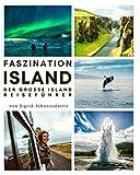 Faszination Island: Der große Island Reiseführer mit unvergesslichen Reiserouten & allem Wissenswertem zum Land der Wikinger. Inkl. den wichtigsten...