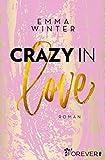 Crazy in Love: Roman (Weston-High-Reihe 1)