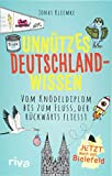 Unnützes Deutschlandwissen: Vom Knödeldiplom bis zum Fluss, der rückwärts fließt