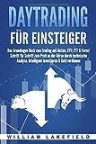 DAYTRADING FÜR EINSTEIGER: Das Grundlagen Buch zum Trading mit Aktien, CFD, ETF & Forex! Schritt für Schritt zum Profi durch technische Analyse.  Intelligent...