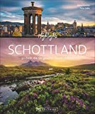 Bildband. Highlights Schottland. 50 Ziele, die Sie gesehen haben sollten. Von Edingburgh und Glasgow über die Highlands zur Isle of Skye. Mit...