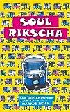 Soul Rikscha: Ein Indienroman