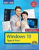 Windows 10 Tipps und Tricks – Bild für Bild - Aktuell inklusive aller Updates. Komplett in Farbe. Ideal für Einsteiger und Fortgeschrittene