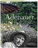 Adenauer: Der Garten und sein Gärtner