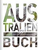 Das Australien Buch: Highlights einer faszinierenden Landes: Highlights eines faszinierenden Landes