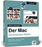 Der Mac: Die Anleitung in Bildern - aktuell zu macOS High Sierra. Ideal für Einsteiger ohne Vorwissen.