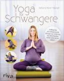 Yoga für Schwangere: Kräftigende und entspannende Übungen zur Linderung von Beschwerden und für eine leichte Geburt