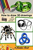 How to draw 3D drawings: with colored pencils only