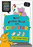 Mein großes Buch zum Schulstart: Lesen Schreiben Rechnen (Lernen Lachen Selbermachen)