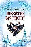 Russische Geschichte: Von den Anfängen bis zur Gegenwart