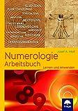 Arbeitsbuch der Numerologie: Lernen und anwenden