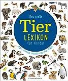 Das große Tierlexikon für Kinder: Alle Arten rund um die Welt (Kinderlexika und Atlanten)