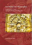 Geschichte des Pfauenvolkes: Jesiden/Esiden/Yeziden - Von Engeln, Pfauen und Verfolgungen