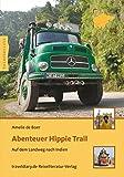 Abenteuer Hippie Trail: Auf dem Landweg nach Indien