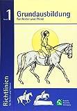 Grundausbildung für Reiter und Pferd: Richtlinien für Reiten und Fahren Band 1: 6
