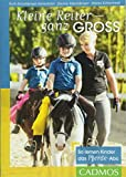 Kleine Reiter – ganz groß: So lernen Kinder das Pferde-Abc (Cadmos Reiterpraxis)