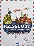 DuMont Bildband Atlas der Reiselust: Inspiration für ein ganzes Leben