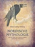 Nordische Mythologie: Aus der Edda und Oehlenschlägers mythischen Dichtungen