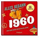 Alles begann 1960: Eine Reise durch deine wilden Jahre