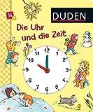 Duden 36 +: Die Uhr und die Zeit (Uhrzeit und Jahreszeiten kennen lernen): Erste Lernschritte: Fühlen und Begreifen mit Spieluhr (DUDEN Pappbilderbücher 36+...