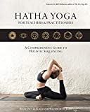 Hatha Yoga for Teachers and Practitioners: A Comprehensive Guide to Holistic Sequencing