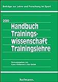 Handbuch Trainingswissenschaft - Trainingslehre (Beiträge zur Lehre und Forschung im Sport)