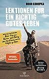 Lektionen für ein richtig gutes Leben: Wie ich auf einem Bike-Trip von Berlin nach Peking den Mut fand, meine Träume zu leben - Bekannt aus der Dokumentation...