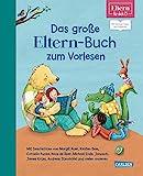 ELTERN-Vorlesebücher: Das große ELTERN-Buch zum Vorlesen: Mit Vorlese-Tipps von Experten