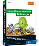 Android-Apps entwickeln für Einsteiger: Schritt für Schritt zur eigenen Android-App mit Java. Aktuell zu Android Studio 3.3