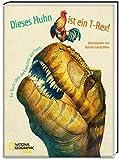 Dieses Huhn ist ein T-Rex! Ein Buch über die Evolution der Tiere: National Geographic KiDS