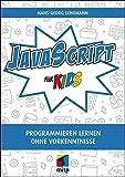 JavaScript für Kids: Programmieren lernen ohne Vorkenntnisse (mitp für Kids)