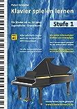 Klavier spielen lernen (Stufe 1): Der einfache und schnelle Weg zum Klavierspielen - Klavierlernen leicht gemacht - Für Kinder ab ca. 10 Jahre, Jugendliche und...