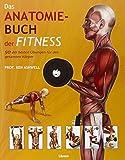 Das Anatomie-Buch der Fitness: Dieser für Praxis und Theorie konzipierte Ratgeber wendet sich an Sportstudenten ebenso wie an Trainer, Kraft-, Fitness- und...