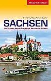 Reiseführer Sachsen: Mit Dresden, Leipzig, Erzgebirge und Sächsischer Schweiz (Trescher-Reiseführer)
