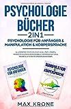 Psychologie Bücher - Psychologie für Anfänger & Manipulation & Körpersprache: Allgemeine Psychologie im Alltag lernen, Menschen lesen, nonverbale ......