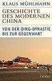 Geschichte des modernen China: Von der Qing-Dynastie bis zur Gegenwart (Historische Bibliothek der Gerda Henkel Stiftung)