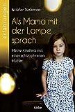 Als Mama mit der Lampe sprach: Meine Kindheit mit einer schizophrenen Mutter
