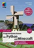 Let's Play. Programmieren lernen mit Python und Minecraft: Plugins erstellen ohne Vorkenntnisse (mitp Anwendungen)