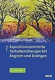 Expositionszentrierte Verhaltenstherapie bei Ängsten und Zwängen: Mit E-Book inside