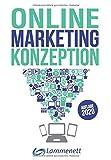 Online-Marketing-Konzeption - 2020: Der Weg zum optimalen Online-Marketing-Konzept. Trends und Entwicklungen. Teildisziplinen wie Affiliate-, ... Online...