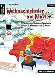 Weihnachtslieder am Klavier: Einfach schöne Weihnachtslieder zum Spielen & Mitsingen - für Kinder ab 6 Jahren & Erwachsene. Spielbuch für Piano. ... zum...
