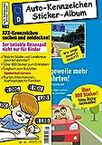 Kinder-Reisespiel KFZ-Kennzeichen Sticker-Sammelalbum fürs Handgepäck, Mitmachbuch für die Ferien, Ratespaß unterwegs auf Reisen, Beschäftigung für Kinder...