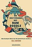 Die Besteigung des Rum Doodle: Das lustigste Buch, das Sie jemals lesen werden; Bill Bryson
