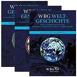 wbg Weltgeschichte: Eine globale Geschichte von den Anfängen bis ins 21. Jahrhundert. Sonderausgabe: Eine globale Geschichte von den Anfängen bis ins 21....