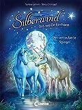 Silberwind, das weiße Einhorn - Der verzauberte Spiegel