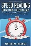 SPEED READING - Schneller & besser Lesen: Wie Sie mit einem sicheren Schritt für Schritt System spielend leicht Ihre Lesegeschwindigkeit verdoppeln und Ihre...
