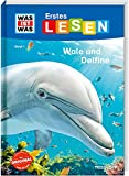 WAS IST WAS Erstes Lesen Band 1. Wale und Delfine: Was sind Wale? Welche Wale gibt es, was fressen sie?