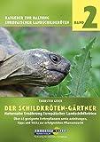 Der Schildkröten-Gärtner - Naturnahe Ernährung Europäischer Landschildkröten: Über 65 geeignete Futterpflanzen sowie Anleitungen, Tipps und Tricks zur ......